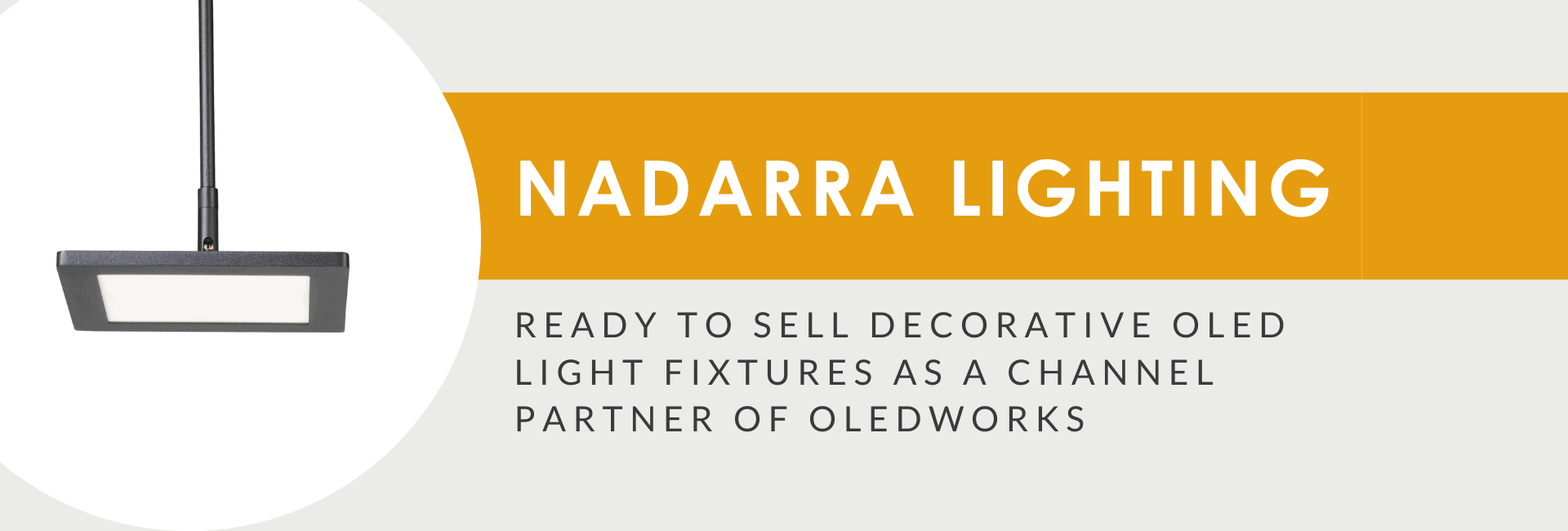 Rochester-based Nadarra Lighting, Ready to Sell Decorative OLED Light Fixtures as a Channel Partner of OLEDWorks